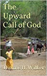 THE UPWARD CALL OF GOD (Overcomers Book 3)