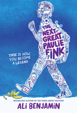 The Next Great Paulie Fink by Ali Benjamin