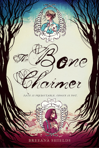 The Bone Charmer (The Bone Charmer, #1) by Breeana Shields