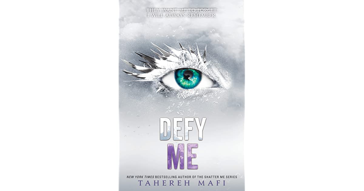 Defy Me (Shatter Me, #5) by Tahereh Mafi