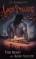 The Beast of Rose Valley (Lorestalker, #1)