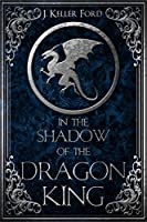 In the Shadow of the Dragon King (Chronicles of Fallhollow Book 1)