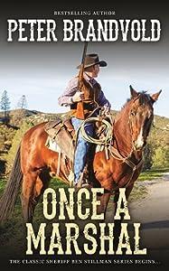 Once a Marshal (A Sheriff Ben Stillman Western 1)