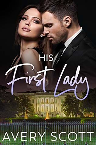 His First Lady by Avery  Scott