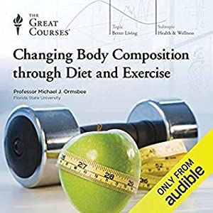 Changing Body Composition Through Diet and Exercise