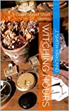 Witching Hours: A Collection of Short Stories