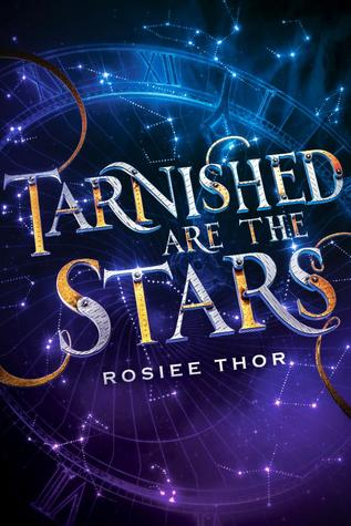 Cover of Tarnished are the stars by Rosiee Thor