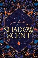 Shadowscent (Shadowscent, #1)