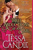 Three Abductions and an Earl: A Steamy Regency Romance