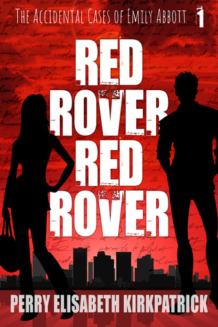 Red Rover, Red Rover (The Accidental Cases of Emily Abbott, #1)
