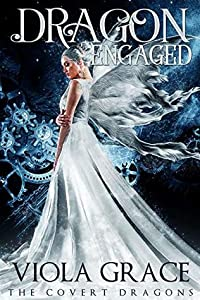 Dragon Engaged (The Covert Dragons, #3)
