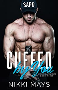 Cuffed by You (SAPD SWAT #3)