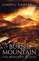 Burnt Mountain The Monster Within (Burnt Mountain, #1)