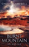 Burnt Mountain Do and Die (Burnt Mountain #3)