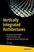 Vertically Integrated Architectures: Versioned Data Models, Implicit Services, and Persistence-Aware Programming