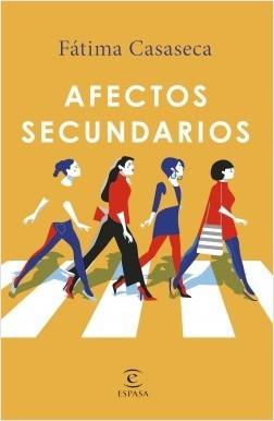 Portada de la novela contemporánea Afectos secundarios, de Fácima Casaseca