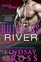 Ruthless River (Men of Mercy, #6.6; Brotherhood Protectors World)