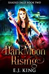 Dark Moon Rising (Shaded Falls, #2)