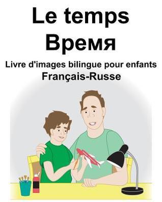 Fran Ais Russe Le Temps Livre D Images Bilingue Pour