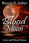 Blood Moon (Love and Blood Book 2)