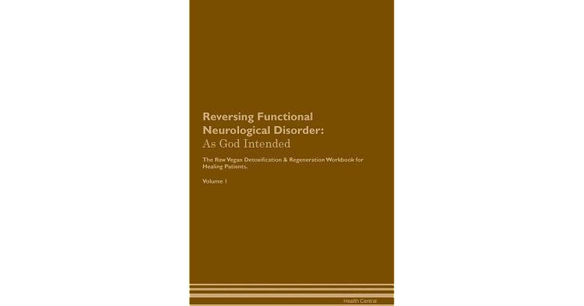 Reversing Functional Neurological Disorder: As God Intended