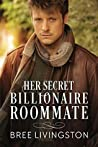 Her Secret Billionaire Roommate (Clean Billionaire Romance, #6)