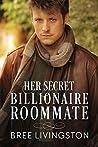 Her Secret Billionaire Roommate (Clean Billionaire Romance, #6)
