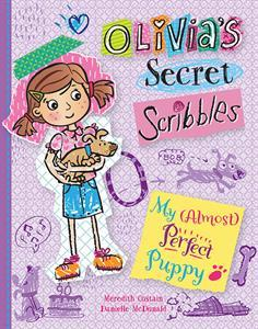 My Almost Perfect Puppy (Olivia's Secret Scribbles, #2)