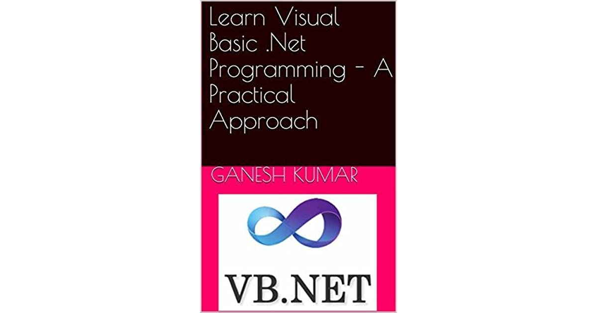 Learn Visual Basic  Net Programming - A Practical Approach by Ganesh