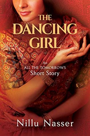 """The Dancing Girl: An """"All the Tomorrows"""" Short Story"""