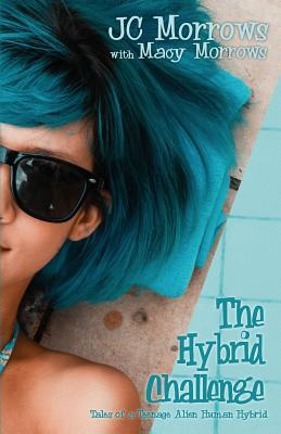 The Hybrid Challenge (Tales of a Teenage Alien Human Hybrid, #2)