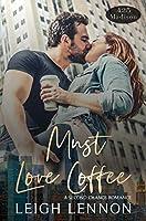 Must Love Coffee (A 425 Madison Novel, #1)