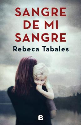 Sangre de mi sangre by Rebeca Tabales