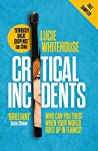 Critical Incidents (free sampler): The first book in this year's most addictive new detective series