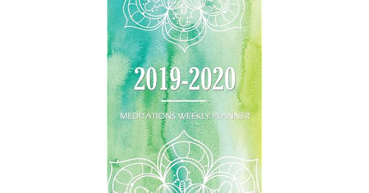 2019-2020 Meditations Weekly Planner: Two Years Meditations