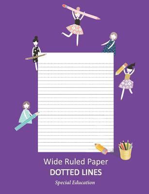 Wide Ruled Paper _ Dotted Lines: Special Education_ieps_composition Notebook_handwriting Practice Alphabet for Kinder-3rd Grade_for Girls_100 Pages 7.44 X 9.69 (Standard Size)/Lilac