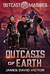 Outcasts of Earth (Outcast Marines, #1)