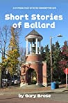 Short Stories of Ballard: 22 Fictional tales set in the community we love