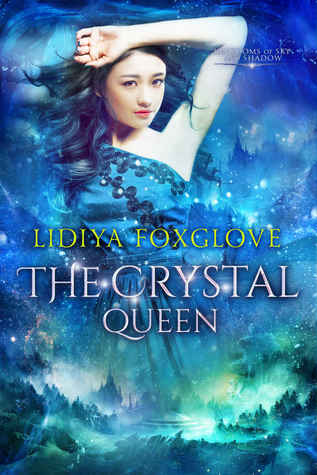 The Crystal Queen (Kingdoms of Sky and Shadow, #3)