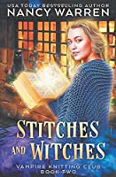 Stitches and Witches: A Paranormal Cozy Mystery (Vampire Knitting Club)