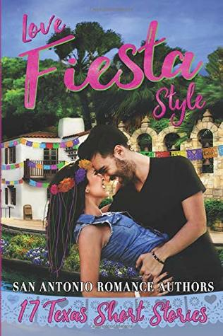 Love Fiesta Style: 17 Texas Short Stories