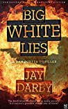 BIG WHITE LIES (Dan Porter Thriller Series #1)