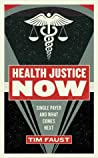 Health Justice Now: Single Payer and What Comes Next