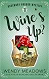 Wine's Up? (Rosemary Harbor #1)