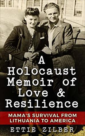 A Holocaust Memoir of Love and Resilience