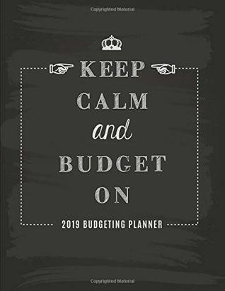 4b345a6fb04a 2019 Budgeting Planner Keep Calm and Budget on: Yearly and Monthly ...
