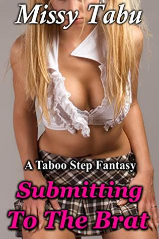 Submitting To The Brat: A Taboo First Time Man Of The House Fantasy