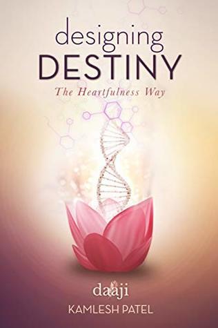 Designing Destiny by Kamlesh D  Patel