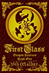 First Class: Dragon Hunters, Book One