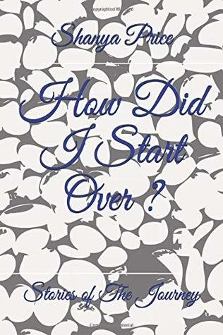 How Did I Start Over: Stories of The Journey